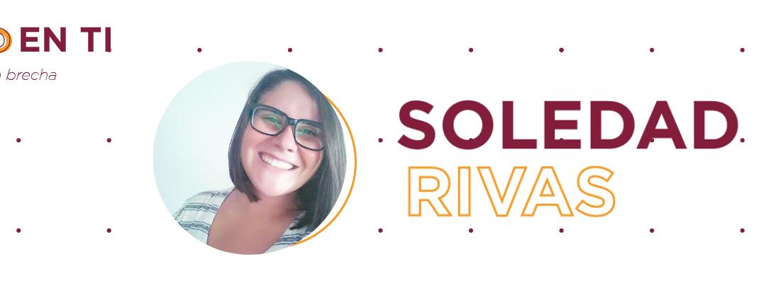 Equidad en TI – Conociendo a Soledad Rivas