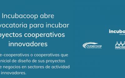 Nueva oportunidad para presentarse a Incubacoop: apoyo a emprendimientos cooperativos innovadores